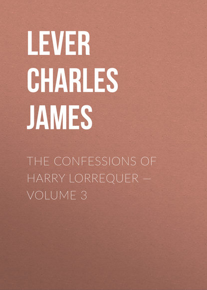Lever Charles James The Confessions of Harry Lorrequer — Volume 3 недорого