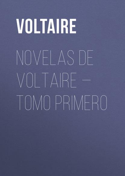 Novelas de Voltaire — Tomo Primero