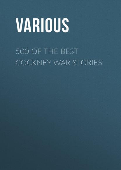 Various 500 of the Best Cockney War Stories war stories vintage war exp