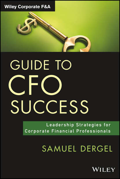 Фото - Samuel Dergel Guide to CFO Success. Leadership Strategies for Corporate Financial Professionals samuel dergel guide to cfo success leadership strategies for corporate financial professionals