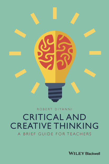 Robert DiYanni Critical and Creative Thinking. A Brief Guide for Teachers david cox creative thinking for dummies