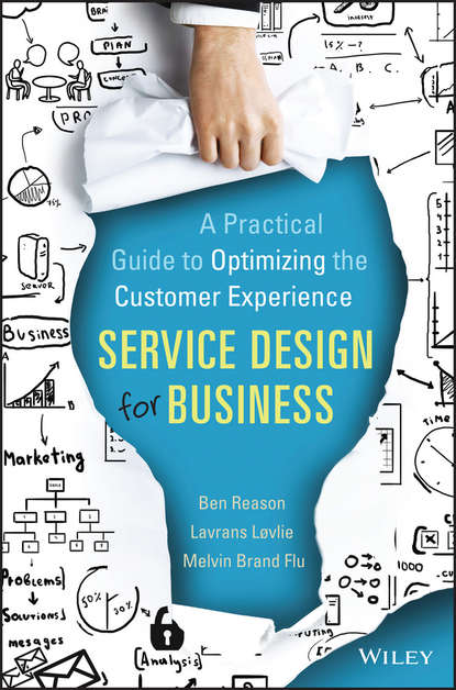 Ben Reason Service Design for Business. A Practical Guide to Optimizing the Customer Experience the innovative sale unleash your creativity for better customer solutions and extraordinary results