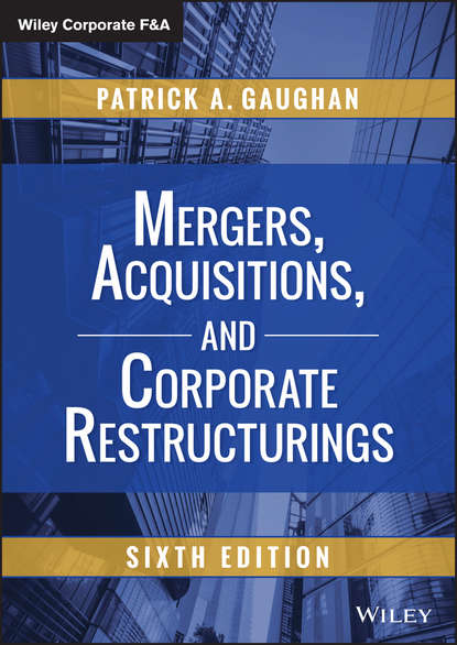 Patrick Gaughan A. Mergers, Acquisitions, and Corporate Restructurings patrick gaughan a maximizing corporate value through mergers and acquisitions