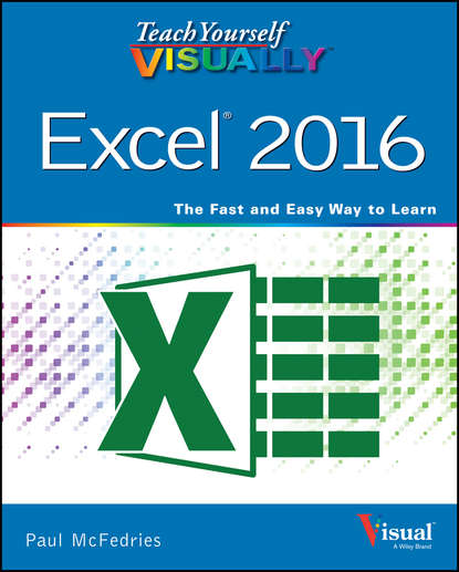 McFedries Teach Yourself VISUALLY Excel 2016 denise etheridge excel data analysis your visual blueprint for creating and analyzing data charts and pivottables