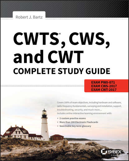 Robert Bartz J. CWTS, CWS, and CWT Complete Study Guide. Exams PW0-071, CWS-2017, CWT-2017