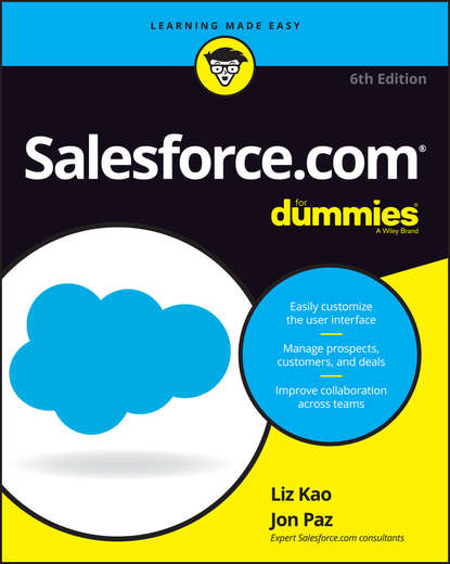 Liz Kao Salesforce.com For Dummies the innovative sale unleash your creativity for better customer solutions and extraordinary results