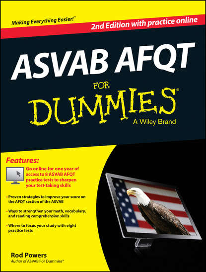 Rod Powers ASVAB AFQT For Dummies, with Online Practice Tests angela papple johnston 2020 2021 asvab for dummies with online practice