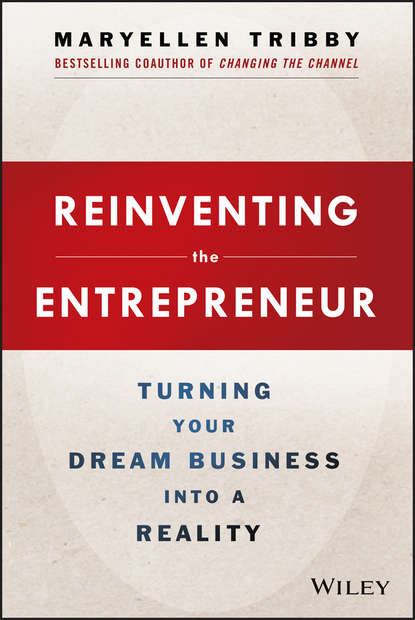 MaryEllen Tribby Reinventing the Entrepreneur. Turning Your Dream Business into a Reality david jones p million dollar hire build your bottom line one employee at a time