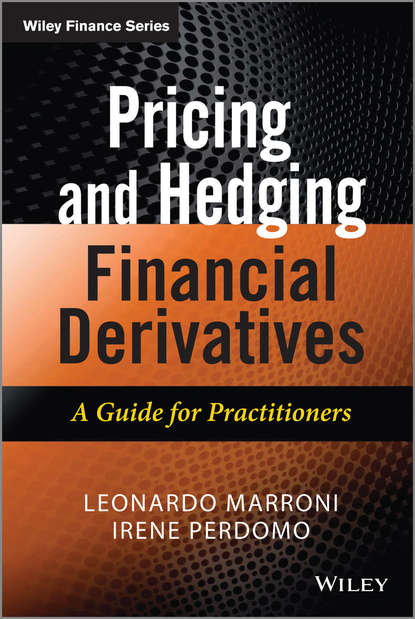 Leonardo Marroni Pricing and Hedging Financial Derivatives. A Guide for Practitioners gordon peery f the post reform guide to derivatives and futures