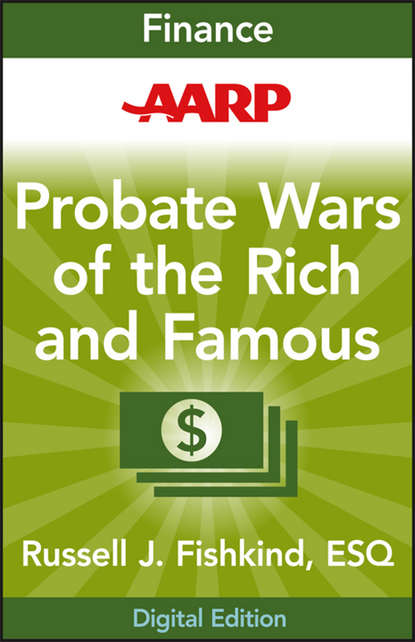 Russell Fishkind J. AARP Probate Wars of the Rich and Famous. An Insider's Guide to Estate and Probate Litigation william streng p estate planning