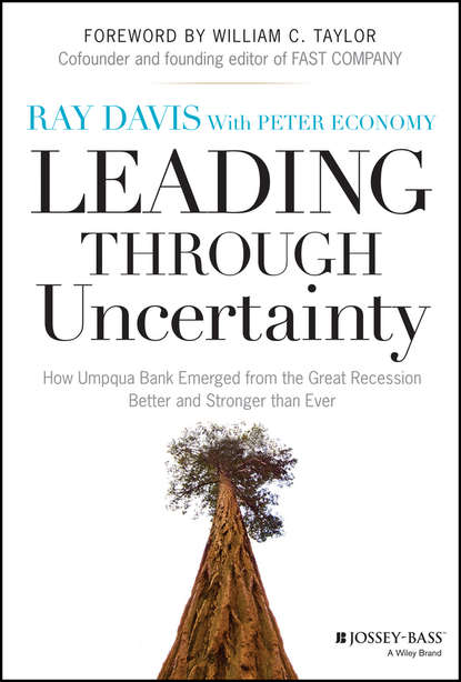 Raymond Davis P. Leading Through Uncertainty. How Umpqua Bank Emerged from the Great Recession Better and Stronger than Ever leading economic controversies of 1997