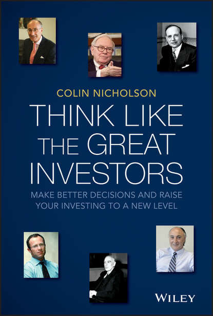 Colin Nicholson Think Like the Great Investors. Make Better Decisions and Raise Your Investing to a New Level colin nicholson think like the great investors make better decisions and raise your investing to a new level