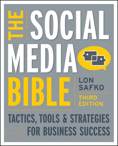 Lon Safko The Social Media Bible. Tactics, Tools, and Strategies for Business Success dion hinchcliffe social business by design transformative social media strategies for the connected company
