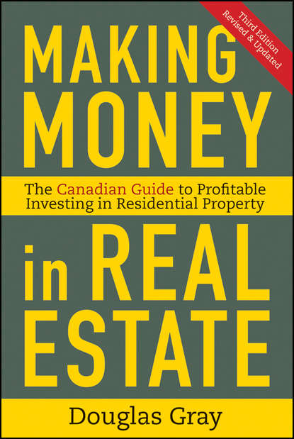 Douglas Gray Making Money in Real Estate. The Essential Canadian Guide to Investing in Residential Property george h gray estate planning and administration a simple guide for new yorkers