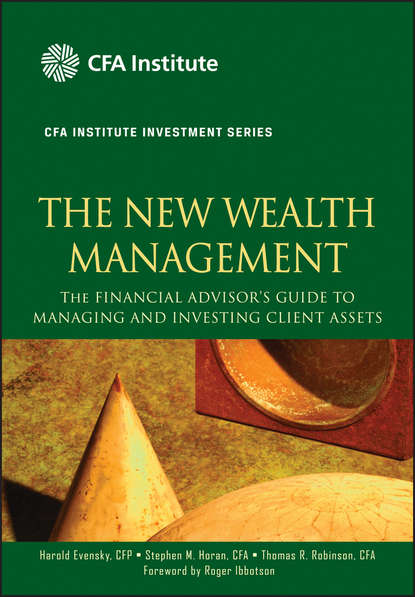Harold Evensky The New Wealth Management. The Financial Advisor's Guide to Managing and Investing Client Assets bob litterman modern investment management an equilibrium approach