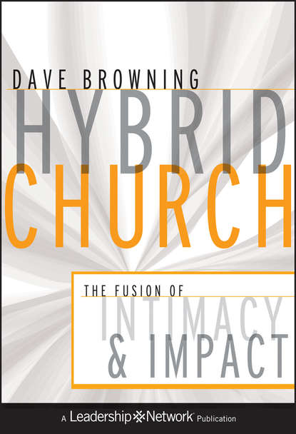 Dave Browning Hybrid Church. The Fusion of Intimacy and Impact arch preacher john wesley ellis i the constitution of the church of the first born which is written in heaven