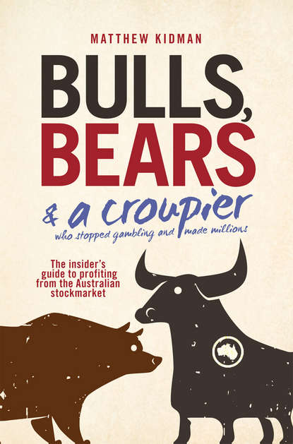 Matthew Kidman Bulls, Bears and a Croupier. The insider's guide to profi ting from the Australian stockmarket donnie anthony share jesus fearlessly a simple guide to evangelism