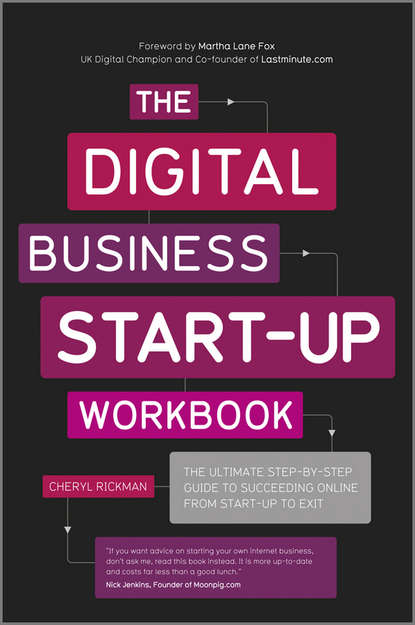 Cheryl Rickman The Digital Business Start-Up Workbook. The Ultimate Step-by-Step Guide to Succeeding Online from Start-up to Exit matt thomas the smarta way to do business by entrepreneurs for entrepreneurs your ultimate guide to starting a business