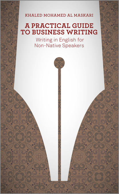Khaled Al-Maskari A Practical Guide To Business Writing. Writing In English For Non-Native Speakers khaled al maskari a practical guide to business writing writing in english for non native speakers