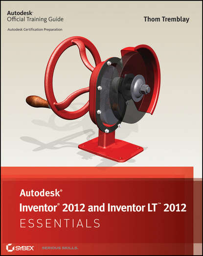Thom Tremblay Autodesk Inventor 2012 and Inventor LT 2012 Essentials thom tremblay inventor 2014 and inventor lt 2014 essentials autodesk official press