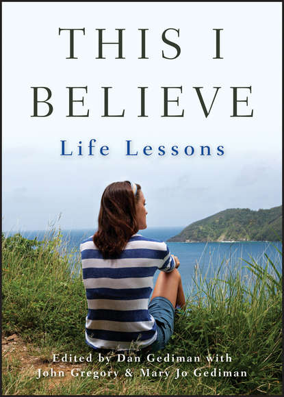 John Gregory This I Believe. Life Lessons недорого