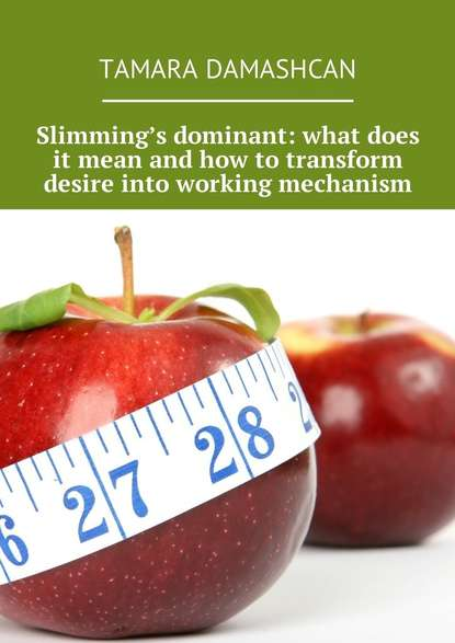 bambi staveley how to make thin hair fat Tamara Damashcan Slimming's dominant: what does it mean and how to transform desire into working mechanism