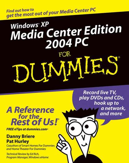 Danny Briere Windows XP Media Center Edition 2004 PC For Dummies michael seidl andreas baumgarten steve beaumont microsoft system center 2016 orchestrator cookbook second edition