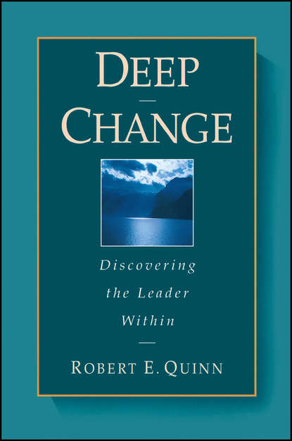 Robert Quinn E. Deep Change. Discovering the Leader Within robert wubbolding e reality therapy and self evaluation the key to client change