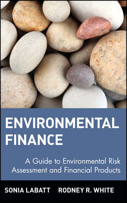 Фото - Sonia Labatt Environmental Finance. A Guide to Environmental Risk Assessment and Financial Products samuel dergel guide to cfo success leadership strategies for corporate financial professionals