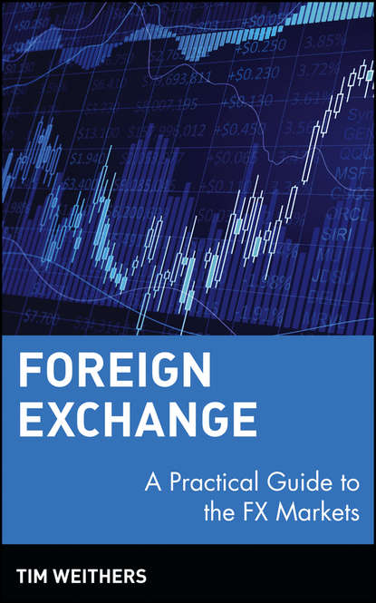 Tim Weithers Foreign Exchange. A Practical Guide to the FX Markets shani shamah a foreign exchange primer
