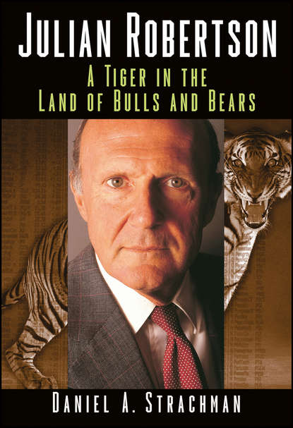 Daniel Strachman A. Julian Robertson. A Tiger in the Land of Bulls and Bears
