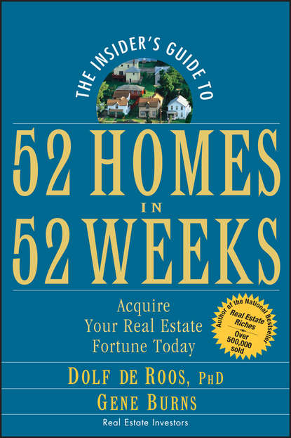 Gene Burns The Insider's Guide to 52 Homes in 52 Weeks. Acquire Your Real Estate Fortune Today ed ross forecasting for real estate wealth strategies for outperforming any housing market