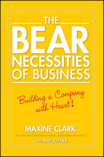 Amy Joyner The Bear Necessities of Business. Building a Company with Heart amy joyner the bear necessities of business building a company with heart