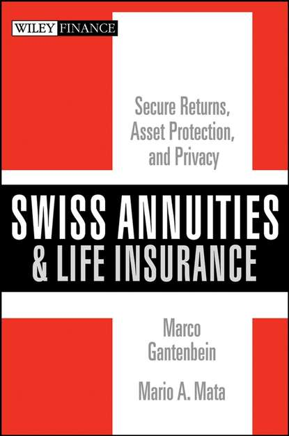 Marco Gantenbein Swiss Annuities and Life Insurance. Secure Returns, Asset Protection, and Privacy variable annuities and embedded options