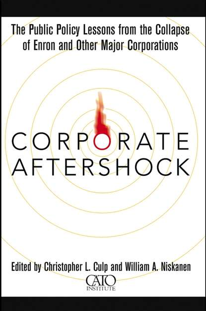 Christopher Culp L. Corporate Aftershock. The Public Policy Lessons from the Collapse of Enron and Other Major Corporations leman the collapse of welfare reform – politica l institut policy
