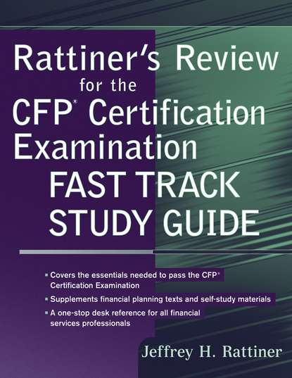 Jeffrey Rattiner H. Rattiner's Review for the CFP(R) Certification Examination, Fast Track Study Guide george h gray estate planning and administration a simple guide for new yorkers