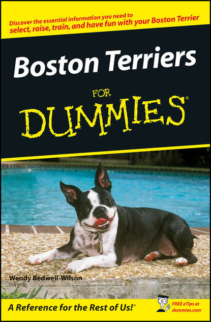 Фото - Wendy Bedwell-Wilson Boston Terriers For Dummies vince stead how to understand and train a alaskan malamute puppy or dog with good behavior