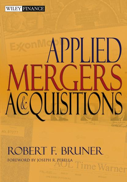 Robert F. Bruner Applied Mergers and Acquisitions patrick gaughan a maximizing corporate value through mergers and acquisitions