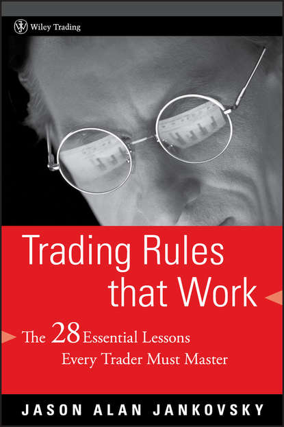 Jason Jankovsky Alan Trading Rules that Work. The 28 Essential Lessons Every Trader Must Master van tharp k eight edges you must have your written trading plan