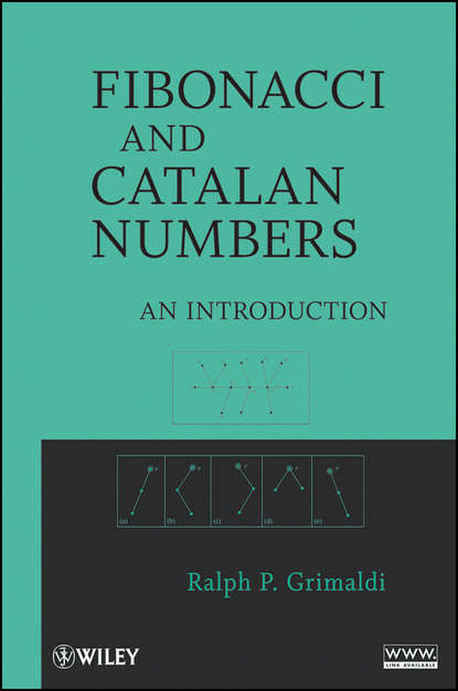 Ralph Grimaldi Fibonacci and Catalan Numbers. An Introduction kenneth b alexander the book of numbers in the wilderness