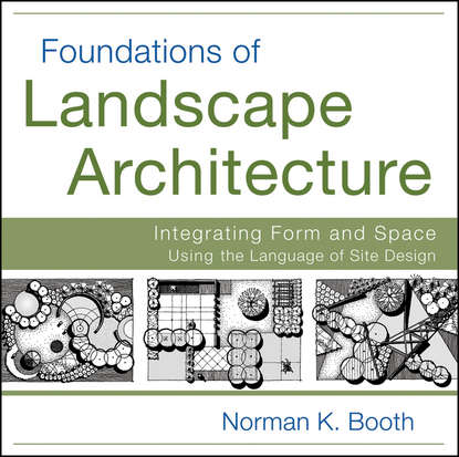 Norman Booth Foundations of Landscape Architecture. Integrating Form and Space Using the Language of Site Design the good garden the landscape architecture of edmund hollander design