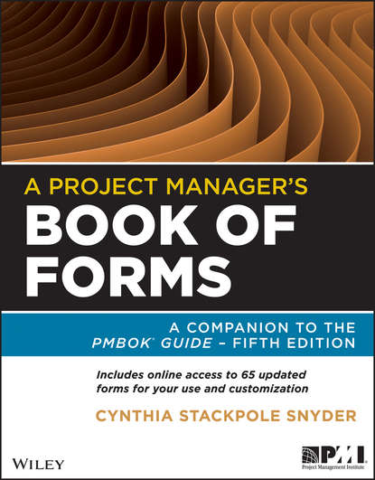 Cynthia Stackpole Snyder A Project Manager's Book of Forms. A Companion to the PMBOK Guide a simulation approach to project planning