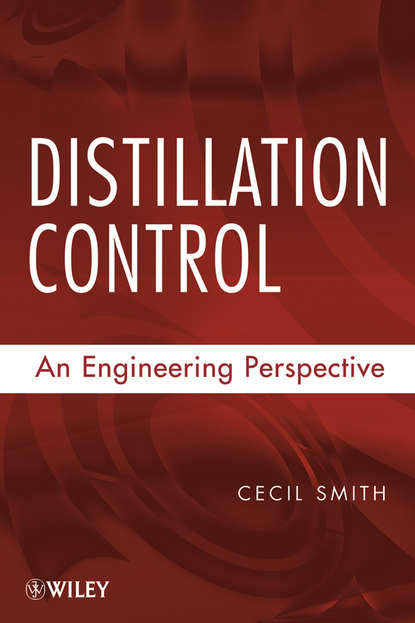 Cecil Smith L. Distillation Control. An Engineering Perspective цена 2017