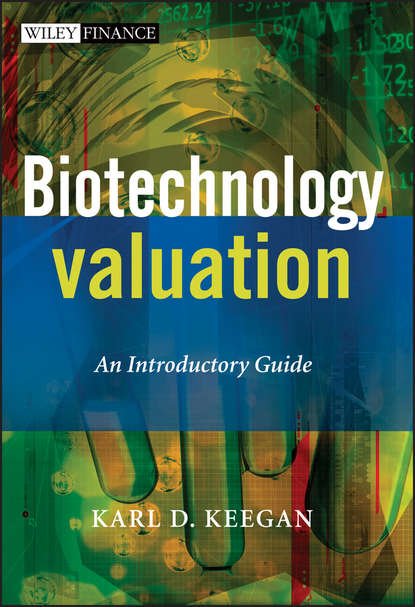 Karl Keegan Biotechnology Valuation. An Introductory Guide karl keegan biotechnology valuation an introductory guide