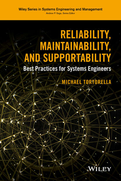 Фото - Michael Tortorella Reliability, Maintainability, and Supportability. Best Practices for Systems Engineers martin shooman l reliability of computer systems and networks