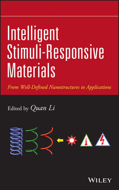 Quan Li Intelligent Stimuli-Responsive Materials. From Well-Defined Nanostructures to Applications d bhattacharyya responsive membranes and materials