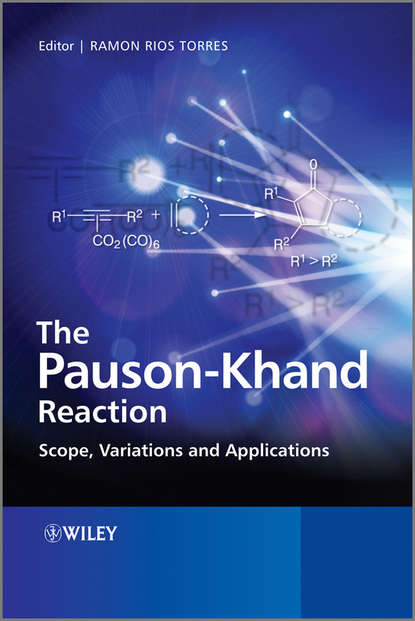 Ramon Torres Rios The Pauson-Khand Reaction. Scope, Variations and Applications
