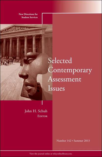 John Schuh H. Selected Contemporary Assessment Issues. New Directions for Student Services, Number 142 osteen laura developing students leadership capacity new directions for student services number 140