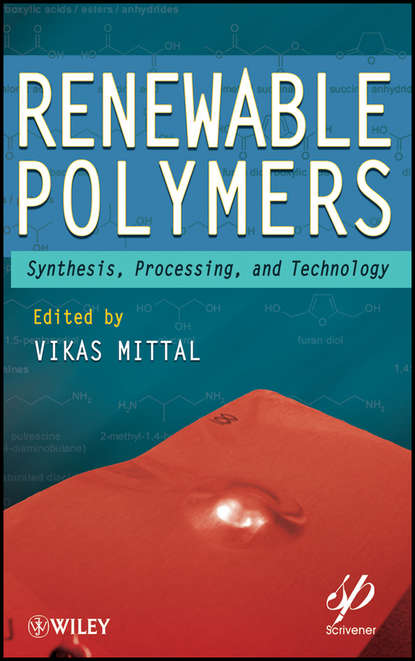 Vikas Mittal Renewable Polymers. Synthesis, Processing, and Technology недорого