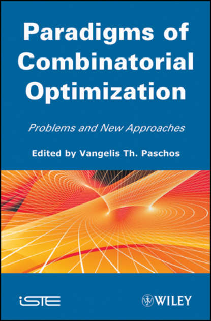 Vangelis Th. Paschos Paradigms of Combinatorial Optimization. Problems and New Approaches, Volume 2 vangelis th paschos concepts of combinatorial optimization